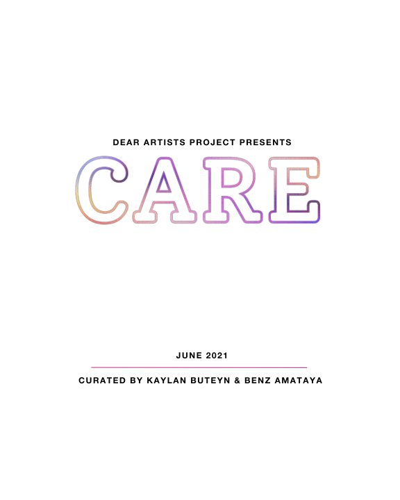 View Dear Artists presents: Care Exhibition by Benz Amataya, Kaylan Buteyn