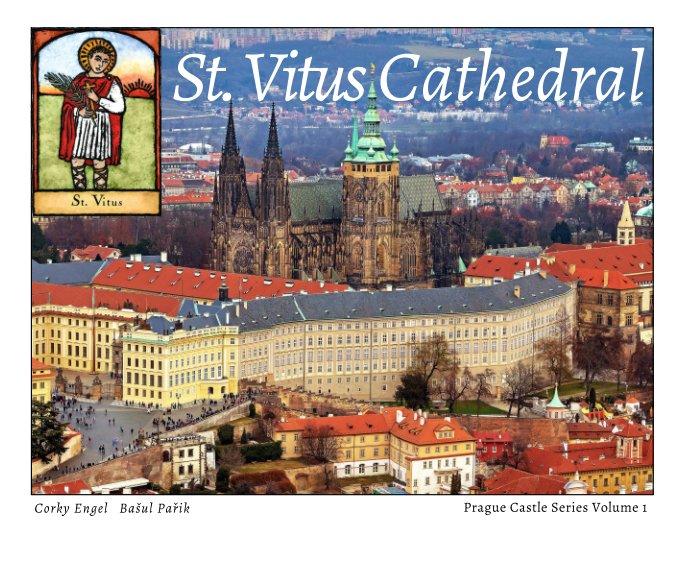 View St. Vitus Cathedral by Corky Engel, Basul Parik