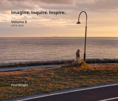 Imagine. Inquire. Inspire. book cover