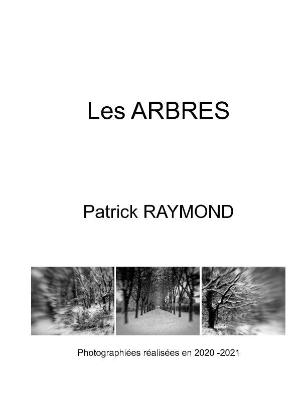 View Arbres by Patrick RAYMOND