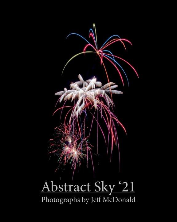 Bekijk Abstract Sky '21 - Softcover op Jeff McDonald