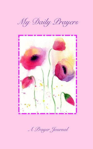 """View My Daily Prayers - style: """"Faded Poppies"""" by Haw-Harn Jiang"""