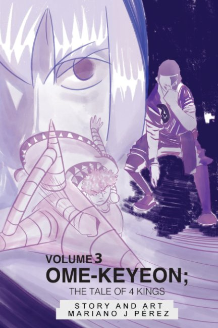 View Ome-Keyeon; The Tale of 4 Kings Volume 3 by Mariano J Perez