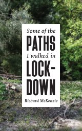 Some of the Paths I Walked in Lockdown book cover
