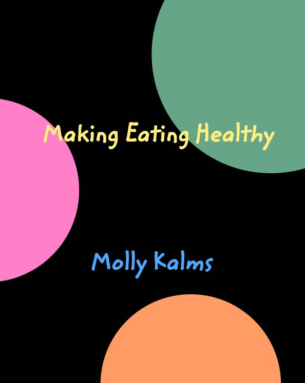 View Making Eating Healthy by Molly Kalms