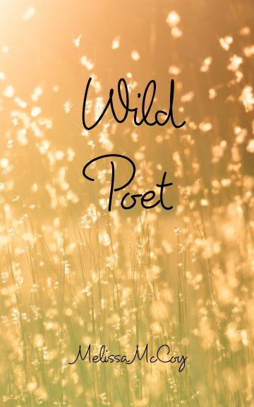 View Wild Poet by Melissa McCoy