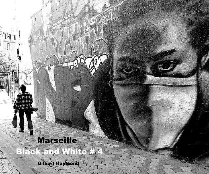 View Marseille Black and White # 4 by Gilbert Raymond