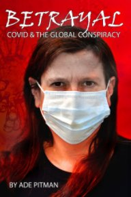 Betrayal: Covid and the Global Conspiracy book cover