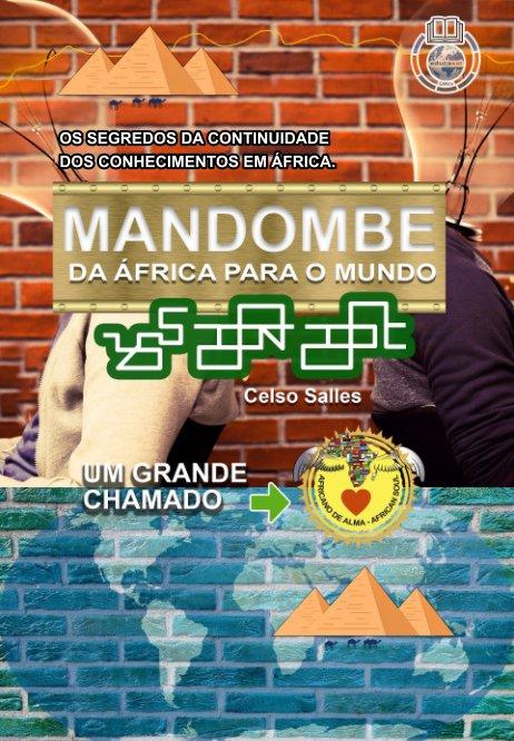 View MANDOMBE - Da África para o Mundo - UM GRANDE CHAMADO. by Celso Salles
