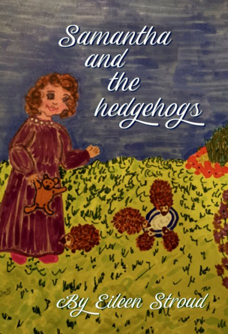 View Samantha and the Hedgehogs by Eileen Stroud