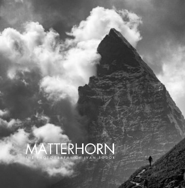 Matterhorn by The Photography Of Ivan Fodor ©2021 book cover