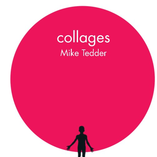 View Collages by Mike Tedder