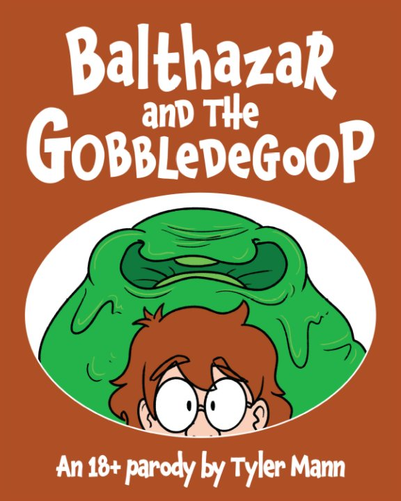Ver Balthazar and the Gobbledegoop por Tyler Mann