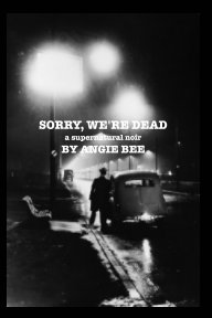 Sorry, We're Dead book cover