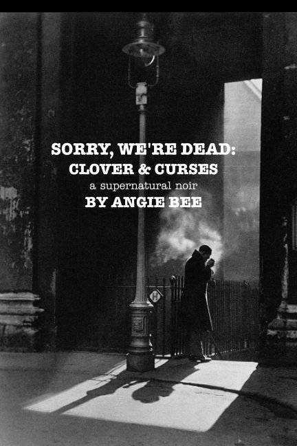 View Sorry, We're Dead: Clover and Curses by Angie Bee