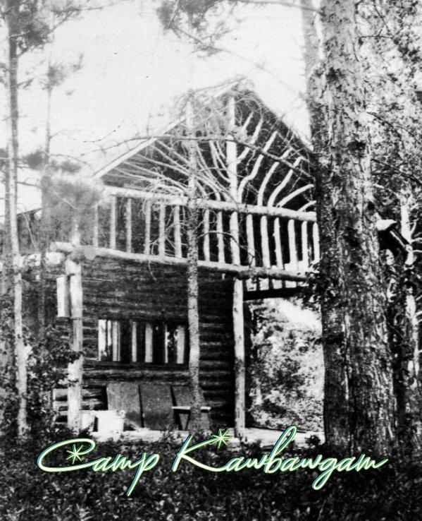 View Camp Kawbawgam by Bonnie Zeise Brown