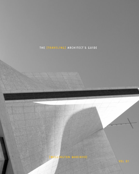 View The Traveling Architect's Guide by Wellington Marinho