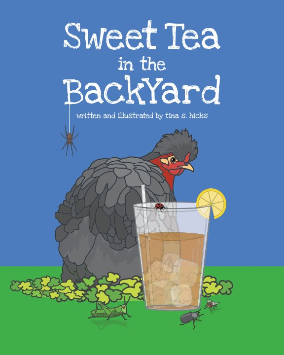 Ver Sweet Tea in the BackYard por tina s. hicks