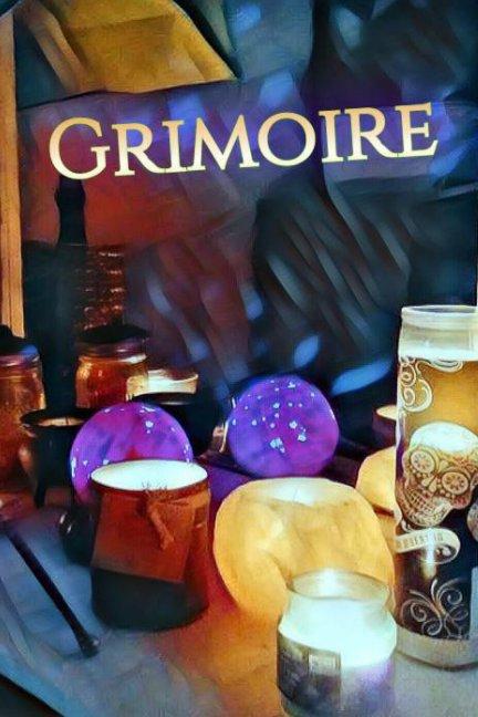 View Grimoire 1 by Gypsie M. Holley
