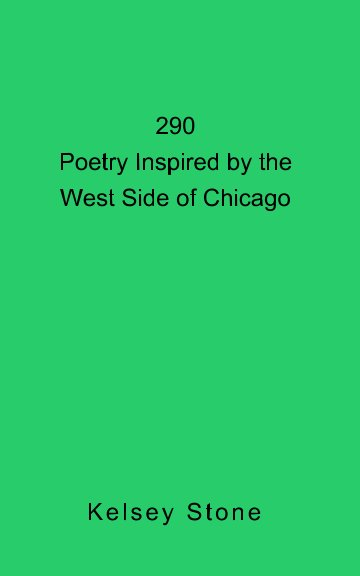 Ver 290: Poetry Inspired by the West Side of Chicago por Kelsey Stone