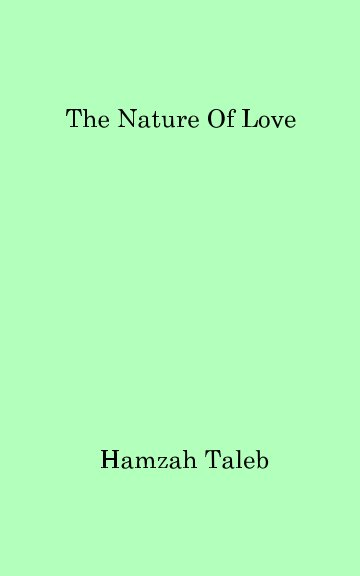 Ver The Nature Of Love por Hamzah Taleb