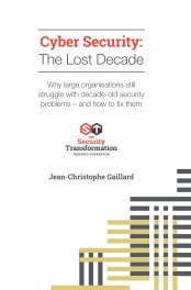 Cyber Security: The Lost Decade - 2021 Edition book cover
