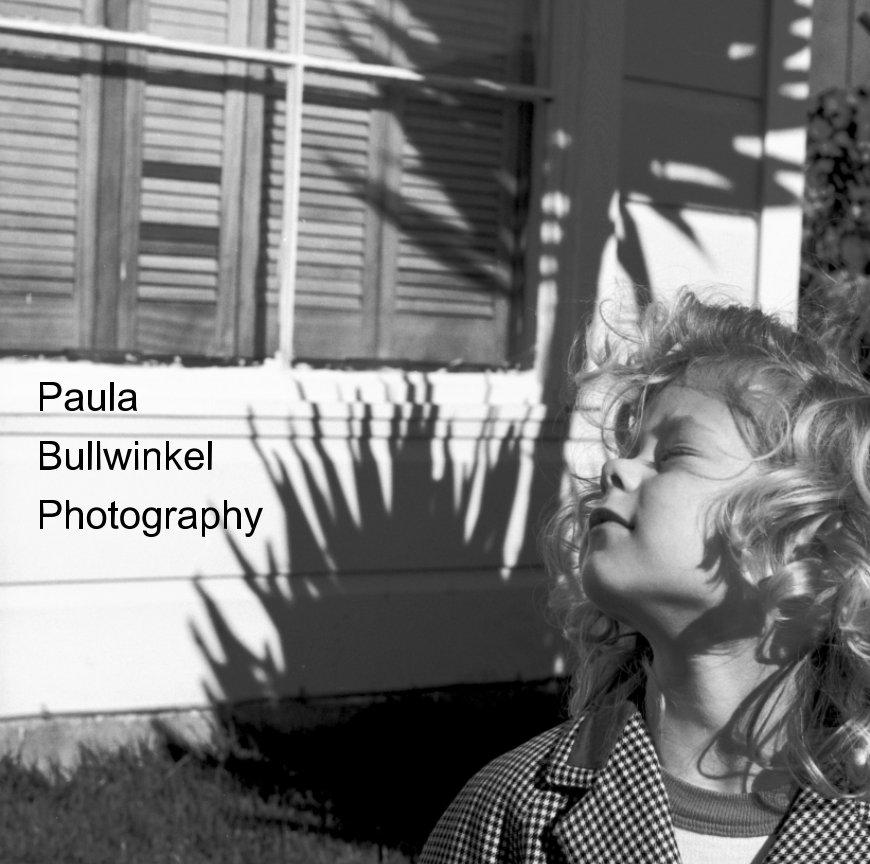 View Paula Bullwinkel Photography by Paula Bullwinkel