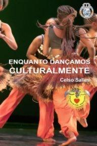ENQUANTO DANÇAMOS CULTURALMENTE - Celso Salles book cover