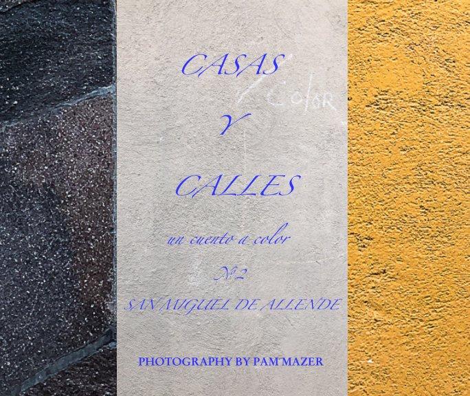Ver Casas y Calles por PHOTOGRAPHY BY PAM MAZER