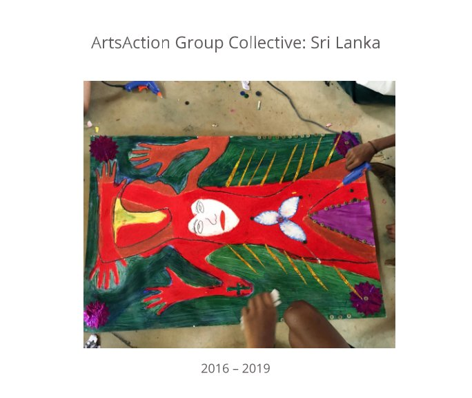View ArtsAction Group Collective: Sri Lanka by ArtsAction Group