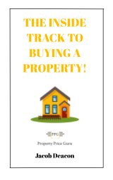 The Inside Track To Buying A Property book cover