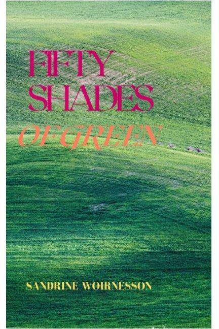 Ver 50 shades of green por Sandrine Woirnesson