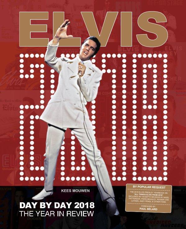 Bekijk Elvis Day By Day 2018 op Kees Mouwen