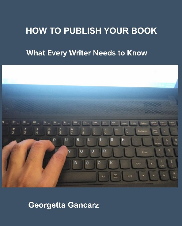View How to Publish Your Book by Georgetta Gancarz