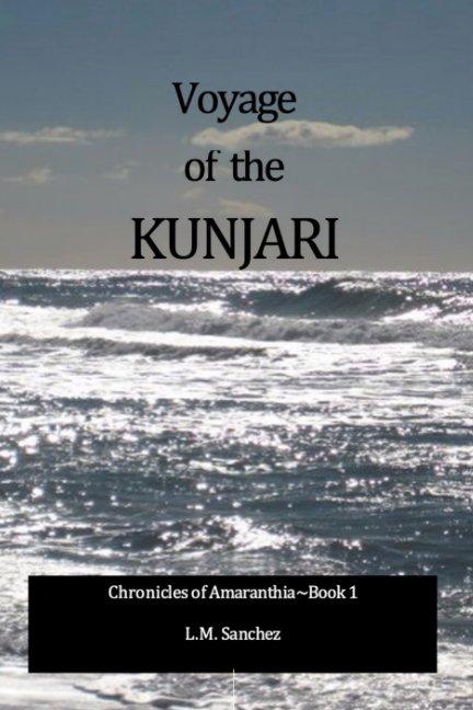 View Voyage of the Kunjari by L. M. Sanchez