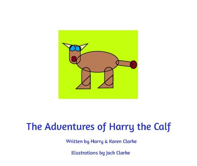 Ver The Adventures of Harry the Calf por Jack, Harry and Karen Clarke
