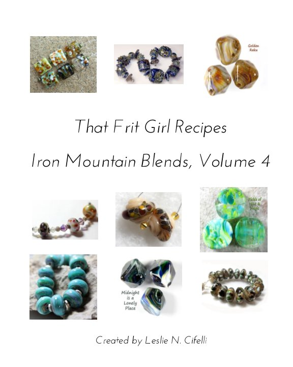View That Frit Girl Frit Recipes 96 COE, Volume 4 by Leslie N. Cifelli
