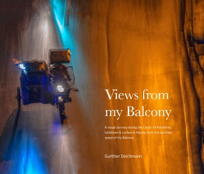 """""""Views from my Balcony"""" A photographic journey from the confined space of my Balcony during Covid-19. Limited Edition. book cover"""