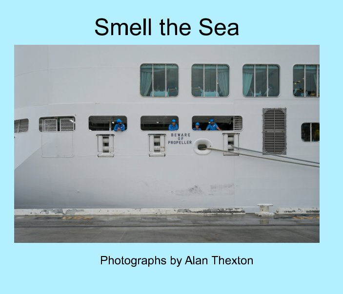 View Smell the Sea by Alan Thexton