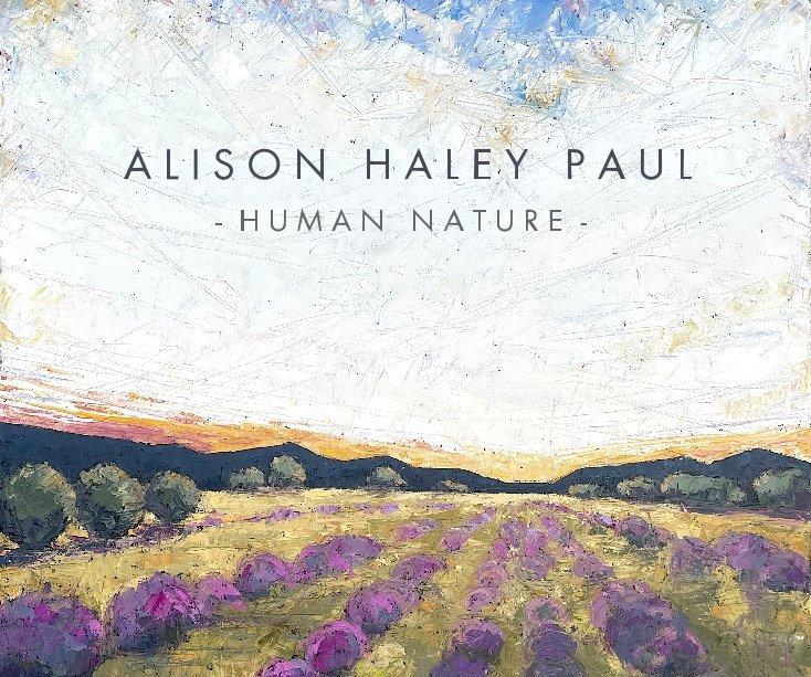 View Alison Haley Paul - Human Nature by Alison Haley Paul