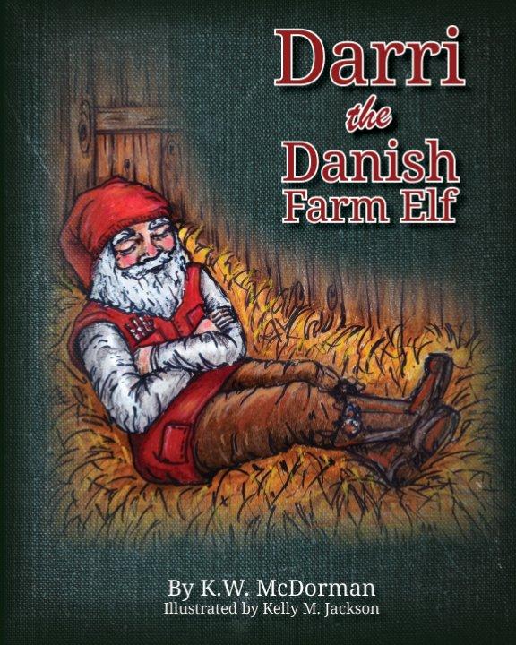 View Darri the Danish Farm Elf by Kenneth W McDorman