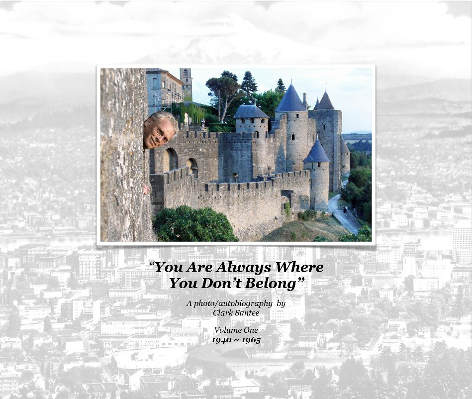View You Are Always Where You Don't Belong by Clark Santee
