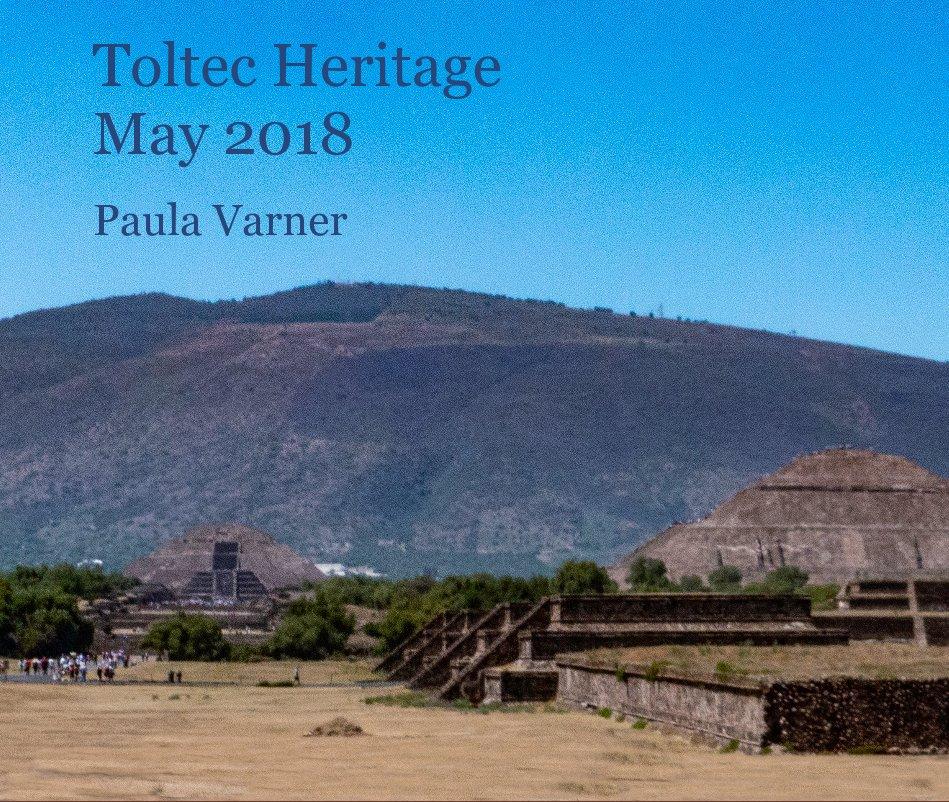 Ver Toltec Heritage May 2018 por Paula Varner