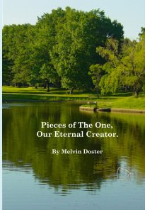 Pieces of The One, Our Eternal Creator. By Melvin Doster book cover