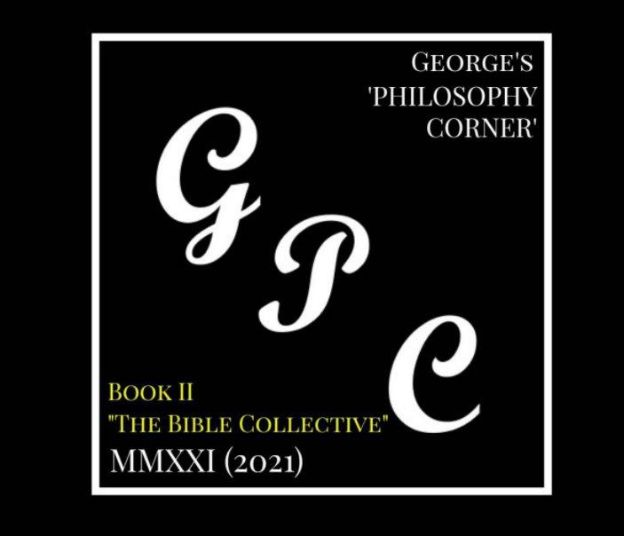 View George's 'Philosophy Corner' - BOOK II by George Preston