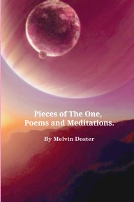Pieces of The One, Poems and Meditations. By Melvin Doster book cover