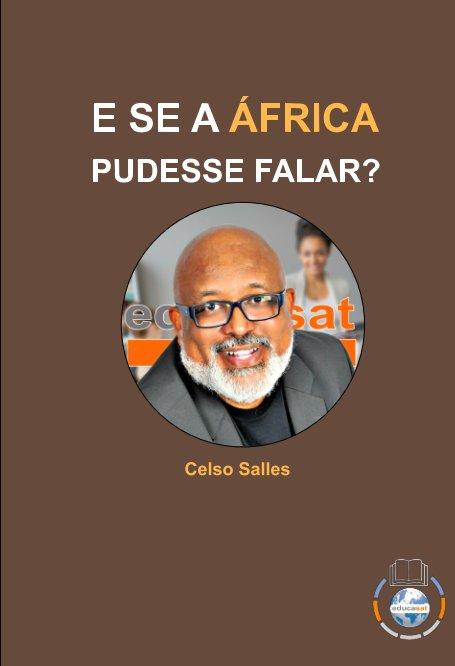 Ver E SE A ÁFRICA PUDESSE FALAR? - Celso Salles por Celso Salles