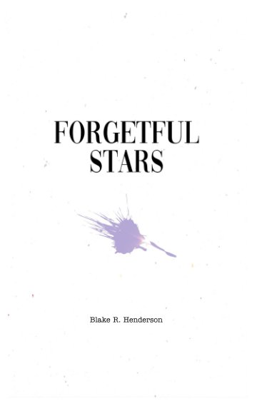 View Forgetful Stars by Blake R. Henderson