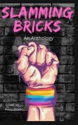 Slamming Bricks: An Anthology book cover