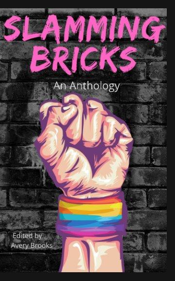 Ver Slamming Bricks: An Anthology por Avery Brooks (Ed.)